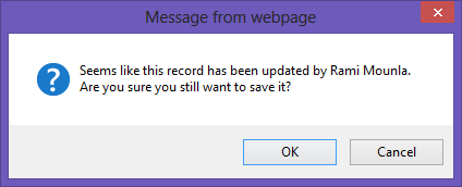 "A JavaScript confirmation message on an account stating ""Seems like this record has been updated by Rami Mounla. Are you sure you still want to save it."""